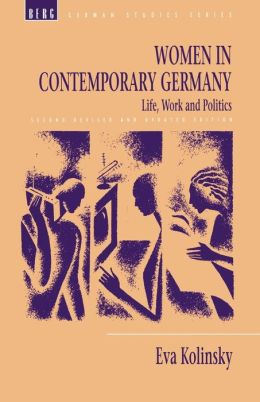 Women in Contemporary Germany: Life, Work and Politics