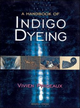 The Handbook of Indigo Dyeing