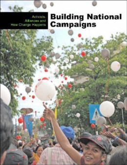 Building National Campaigns: Activists, Alliances, and How Change Happens