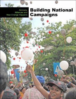 Building National Campaigns: Activists, Alliances, and How Change Happens