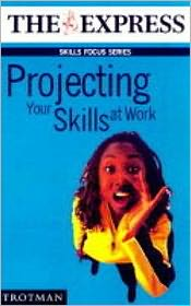 Projecting Your Skills at Work