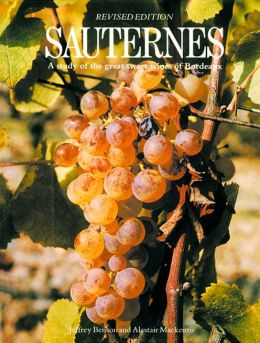Sauternes: A Study of the Great Sweet Wines of Bordeaux