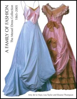 Family of Fashion: The Messel Dress Collection, 1865-2005