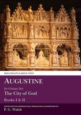 Saint Augustine: De Civitate Dei (City of God) Books I and II