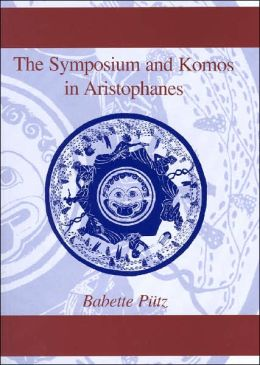 The Symposium and Komos in Aristophanes