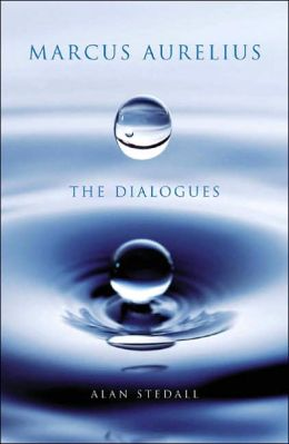 Marcus Aurelius: The Dialogues