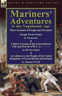 Mariners' Adventures in the Napoleonic Age: Three Accounts of Escape and Adventure