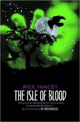 The Isle of Blood (Monstrumologist Series #3)