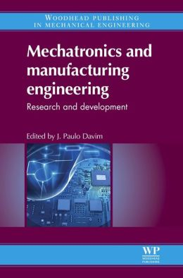Mechatronics and Manufacturing Engineering: Research and Development
