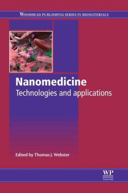 Nanomedicine: Technologies and applications