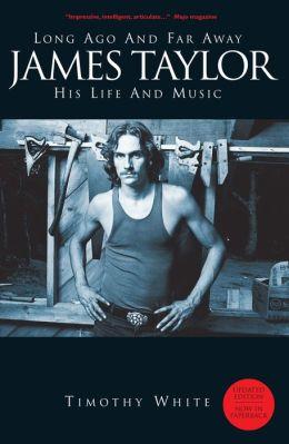 Long Ago and Far Away: James Taylor - His Life and Music