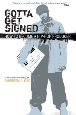 Gotta Get Signed: How to Become a Hip-Hop Producer