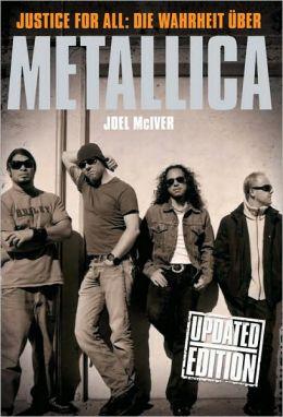 Justice For All: Die Wahrheit uber Metallica