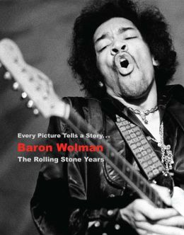 Baron Wolman: The Rolling Stone Years