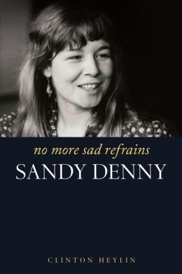Sandy Denny: No More Sad Refrains
