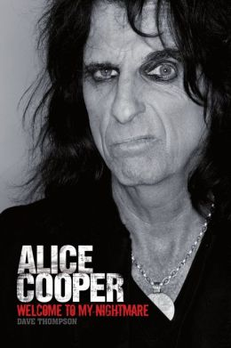 Welcome To My Nightmare: The Alice Cooper Story