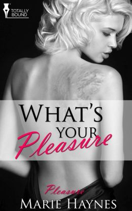 What's Your Pleasure?