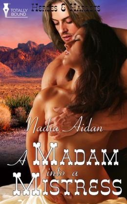 A Madam into a Mistress