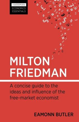 Milton Friedman: A Guide to the Most Influential Economist of the 20th Century