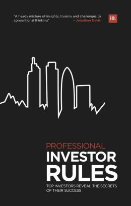 Professional Investor Rules: Top Investors Reveal the Secrets of Their Success