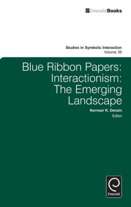 Blue Ribbon Papers: Interactionalism: The Emerging Landscape