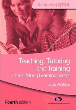 Teaching, Tutoring and Training in the Lifelong Learning Sector
