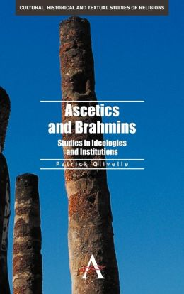 Ascetics and Brahmins: Studies in Ideologies and Institutions