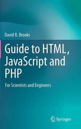 Guide to HTML, JavaScript and PHP: For Scientists and Engineers
