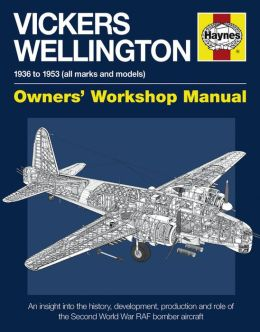 Vickers Wellington Manual: 1936-1953 (all marks and models)