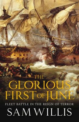 The Glorious First of June: Fleet Battle in the Reign of Terror