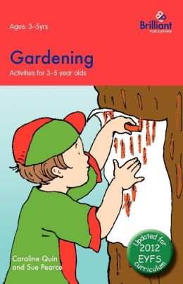 Gardening: Activities for 3-5 Year Olds - 2nd Edition