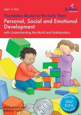 Personal, Social and Emotional Development with Understanding the World and Mathematics: Foundation Blocks for the Early Years