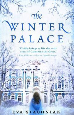 Winter Palace: A Novel of Catherine the Great