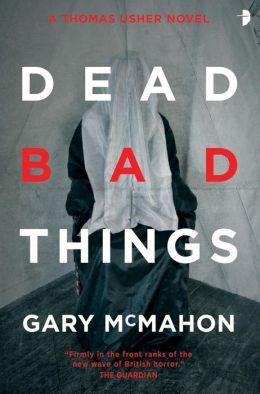 Dead Bad Things: A Thomas Usher Novel