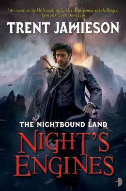 Night's Engines: The Nightbound Land, Book 2
