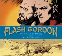 Flash Gordon: The Tyrant of Mongo: The Complete Flash Gordon Library 1937-41