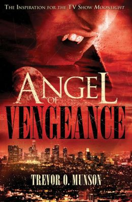 Angel of Vengeance: The Novel That Inspired the TV Show 'Moonlight'