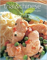 Thai & Chinese: Essential Recipes. Catherine Atkinson ... [Et Al.]