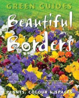 Beautiful Borders: Planning, Plants, & Colour