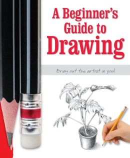 The Beginners Guide to Drawing