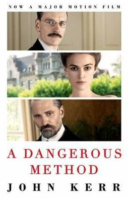 Dangerous Method: The Story of Jung, Freud and Sabina Spielrein