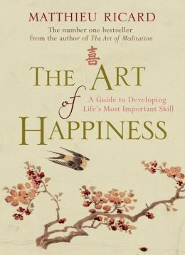 Art of Happiness: A Guide to Developing Life's Most Important Skill