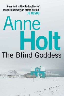 The Blind Goddess. Anne Holt