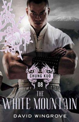 The White Mountain (Chung Kuo Series #8)