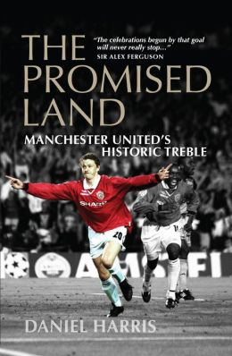 The Promised Land: Manchester United's Historic Treble