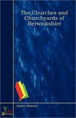 The Churches and Churchyards of Berwickshire