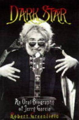 Dark Star: An Oral Biography of Jerry Garcia