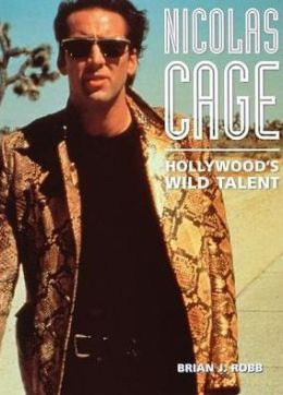 Nicolas Cage; Hollywood's Wild Talent