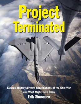 Project Terminated: Aviation Cancellations and What Might Have Been 1951-1986