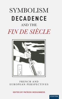 Symbolism,Decadence and the Fin de Siecle